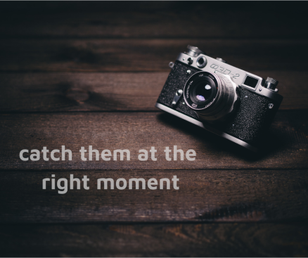 Catch the Right Moments (2)